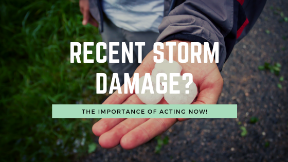 Recent Storm Damage? The Importance of Acting Now